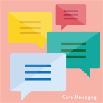 core messaging